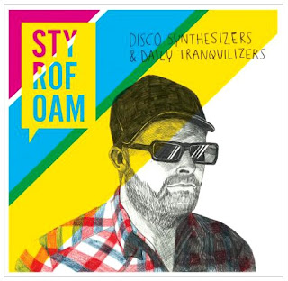 Styrofoam - Disco Synthesizers & Daily Tranquilizers