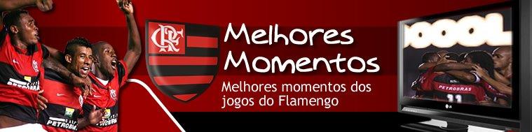 Melhores Momentos dos jogos do Flamengo