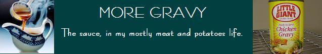 More Gravy