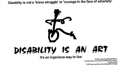 "Picture by Neil Marcus. The text reads, ""Disability is not a brave struggle or courage in the face of adversity; Disability is an Art. It's an ingenious way to live."" The image is a pen & ink drawing of a human and a wheelchair."