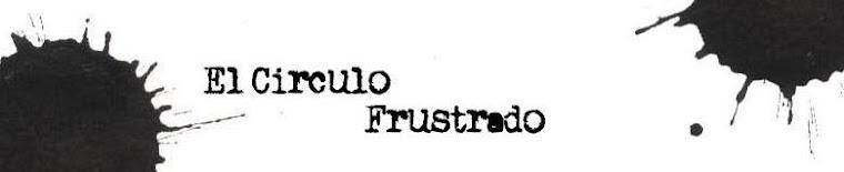 El Círculo Frustrado (de artistas frustrados)