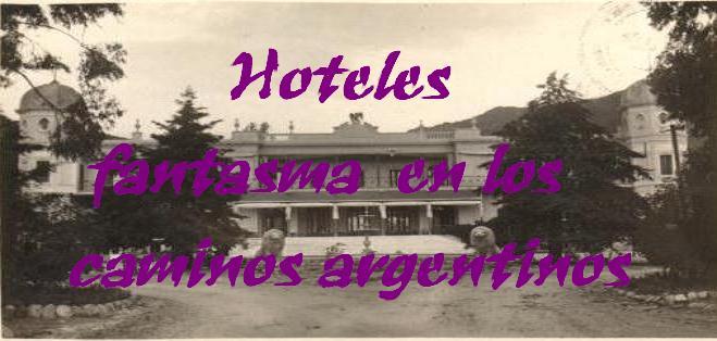 Hoteles fantasma en los caminos argentinos...