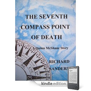 """Kindle Nation Daily Free Book Alert, Tuesday, February 1: 12 Brand New Freebies to Begin a New Month! plus ... """"Sam Spade Meets Kinky Friedman"""" and an international cast of characters, in Richard Sanders' <i><b>The Seventh Compass Point of Death</b></i> (Today's Sponsor)"""