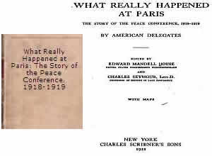 What Really Happened at the Paris Peace Conference - Please Join Our Turkish-Armenians Yahoo Group in order to download This Free E-Book Or Read it Online At Google Books, if you are in USA