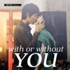 With or Without You Chapter 1