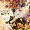 미스티 블루 (Misty Blue) - 3/4 Sentimental Steady Seller - 가을의 용기