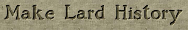Make Lard History