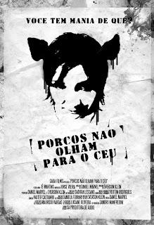 """cartaz Lançamento do curta """"Porcos não olham para o céu"""""""