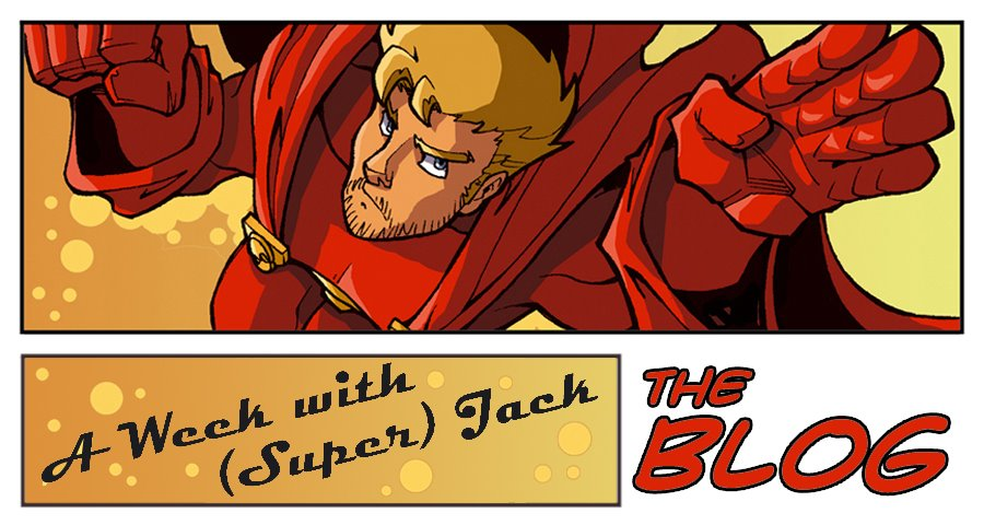 A Week with (Super) Jack - BLOG
