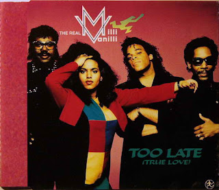 The Real Milli Vanilli - Too Late (True Love) [Maxi-Single 1991]