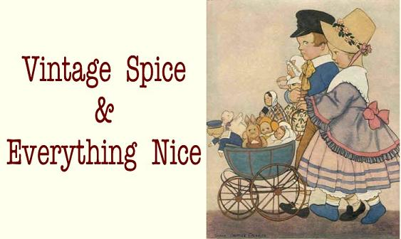 Vintage Spice and Everything Nice