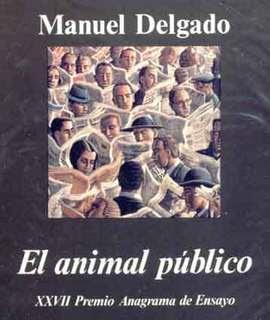 El Animal Público, Manuel Delgado
