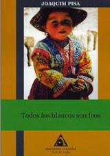 TODOS LOS BLANCOS SON FEOS. NOTAS DE VIAJES (1996-2006) Y OTROS ESCRITOS AVENTUREROS