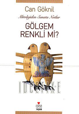 Can Göknil - Gölgem Renkli mi?