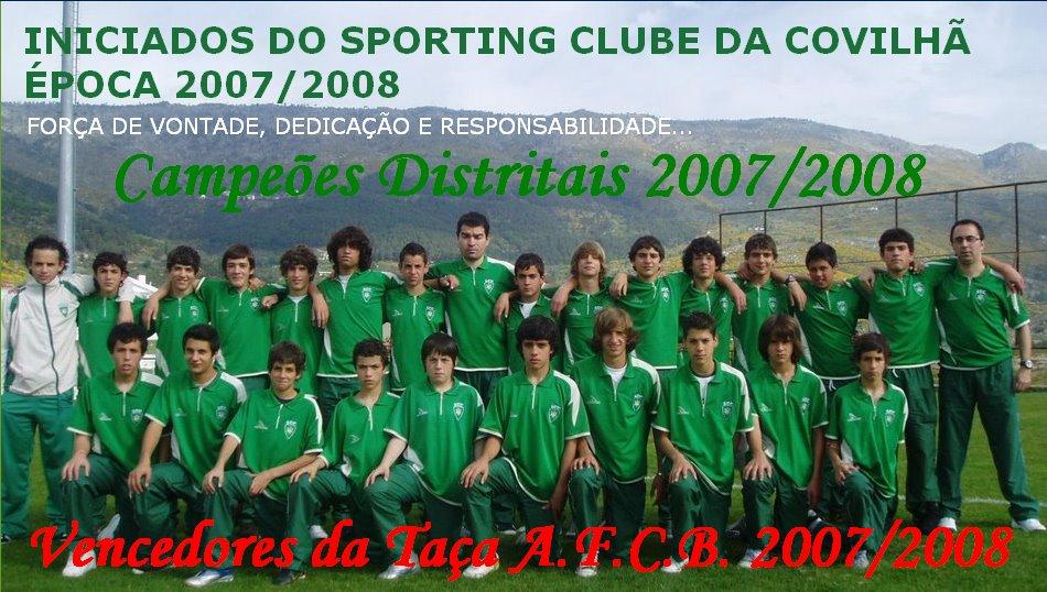 INICIADOS DO SPORTING CLUBE DA COVILHÃ    ÉPOCA 2007/2008