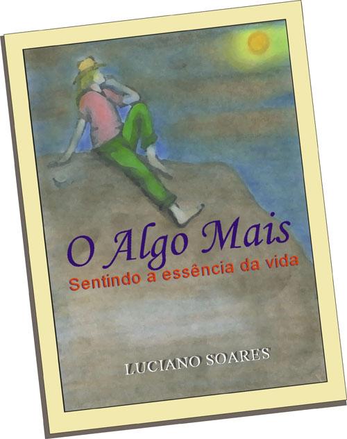 """Livro, """"O Algo Mais"""", 2º livro de Luciano Soares"""