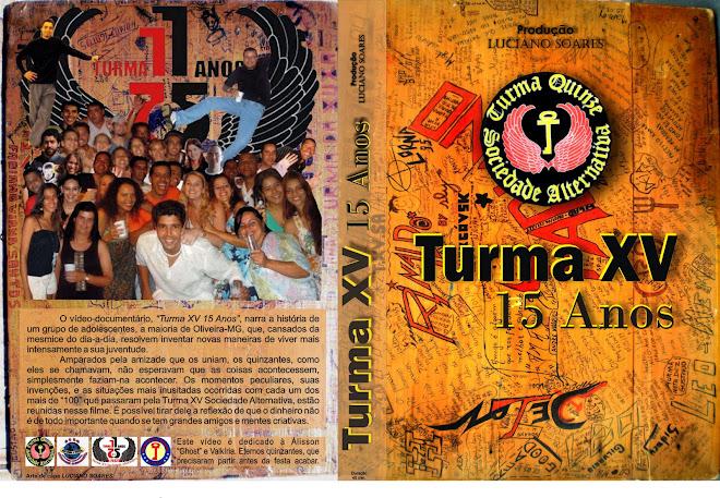 Documentário Turma XV  15 Anos.