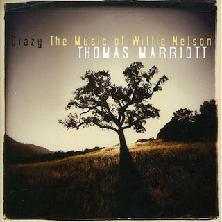 Thomas Marriott - Crazy - The Music of Willie Nelson (2008)