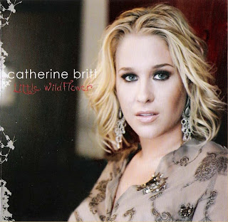 Catherine Britt - Little Wildflower (2008)