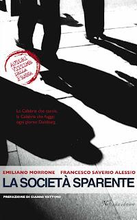 La società sparente di Emiliano Morrone e Francesco Saverio Alessio, prefazione di Gianni Vattimo - Neftasia Editore, 2007