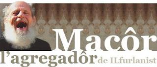 www.macoragregador.blogspot.com : voe di lavorà saltimi intôr