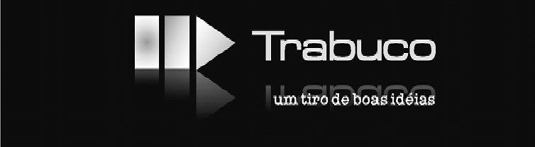 TRABUCO, UM TIRO DE BOAS IDÉIAS