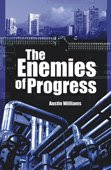 """The Enemies of Progress: The Dangers of Sustainability"""