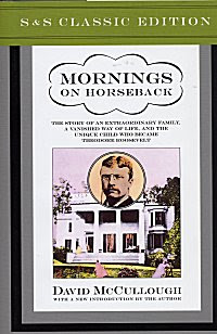 review mornings on horseback Mornings on horseback by david mccullough traces the early life of theodore roosevelt, jr mccullough examines theodore's love of the outdoors, his health problems, and his family relations he also discusses theodore's time at harvard university, his first marriage, and his entrance into politics.