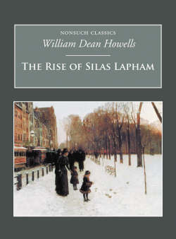 The American Novel: New Essays on The Rise of Silas Lapham