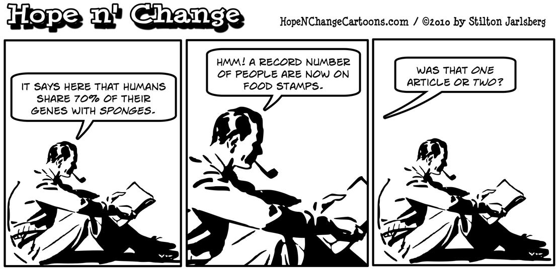A man reads that food stamp use is at an all time high, and humans and sponges share 70% of their genes; hope and change, hopenchange