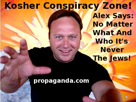 http://1.bp.blogspot.com/_Cx5YSp-ghS8/S1W6mqmPBzI/AAAAAAAAEg8/vFIU9N6rjks/s1600/alexjones-jewis-controlled-false-opposition.jpg