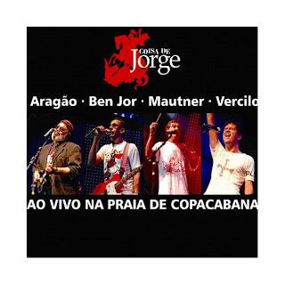 Aragao, Ben Jor, Mautner, Vercilo Coisa de Jorge Ao Vivo | músicas