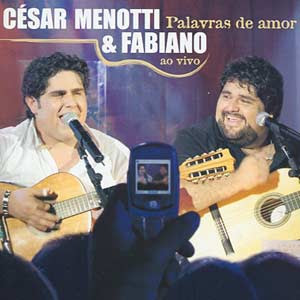 Cesar Menotti e Fabiano Ao Vivo Palavras de Amor | músicas