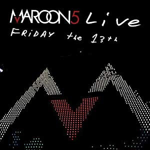 Maroon 5 – Live Friday The 13th