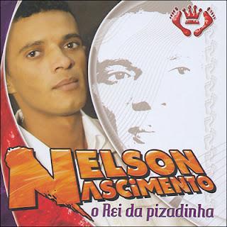Nelson Nascimento O Rei da Pizadinha | músicas