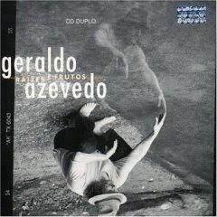 Geraldo Azevedo Raizes e Frutos Duplo | músicas