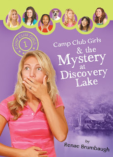 Camp Club Girls #1:The Mystery at Discovery Lake by Renae Brumbaugh