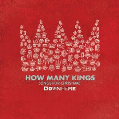 Review of Downhere's Christmas CD: How Many Kings