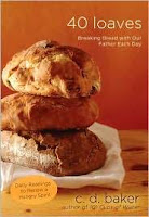Blog Tour: 40 Loaves:Breaking Bread with Our Father Each Day by CD Baker