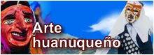 ARTE HUANUQUEÑO