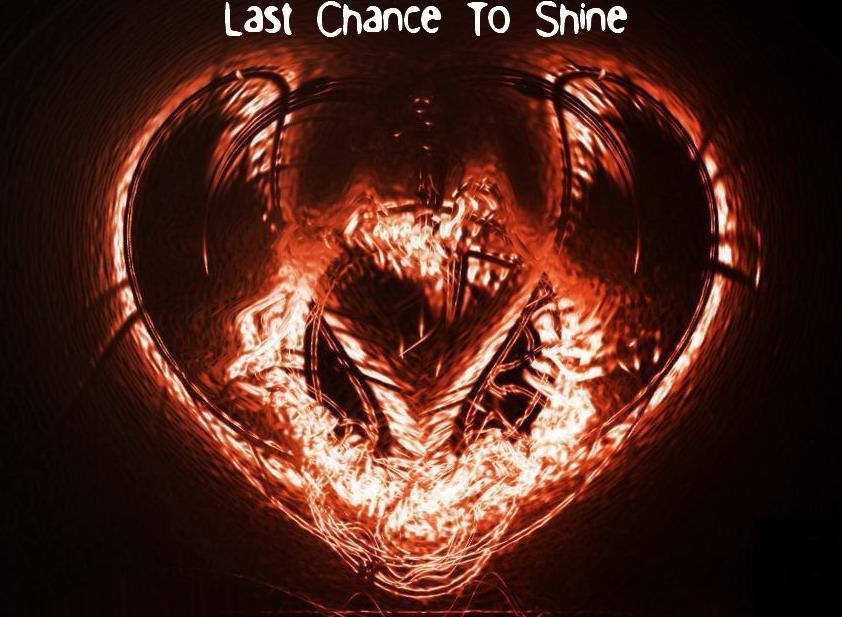 Last Chance To Shine