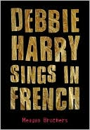 Debbie Harry Sings in French