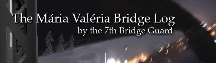 The Mária Valéria Bridge Log by the 7th Bridge Guard