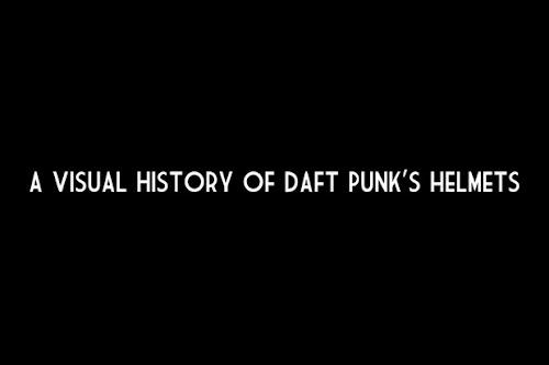f95c9f10f6c9 A Visual History of Daft Punk s Helmets!