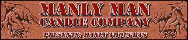 Manly Man Candle Company presents: Manly Thoughts