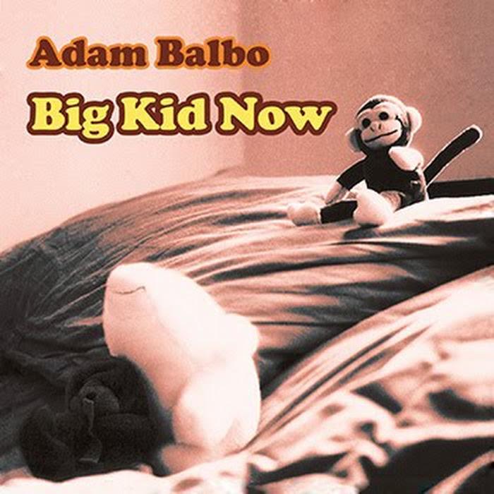 Adam Balbo - 2008 - Big Kid Now