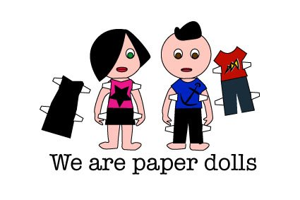 We are paper dolls