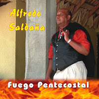 Alfredo Saldana Fuego Pentecostal