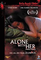 19-Onunla Başbaşa (Alone With Her) 2006 Türkçe Dublaj/DVDRip