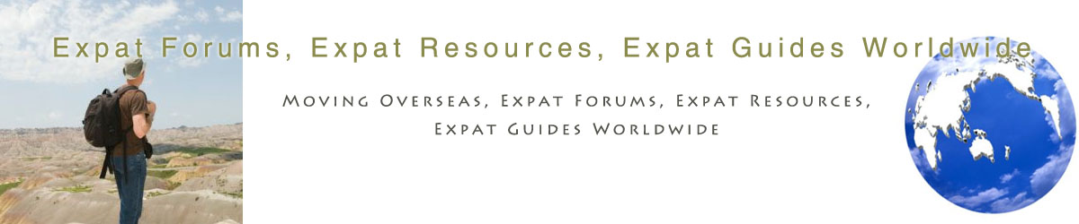 Expat Forums, Expat Resources, Expat Guides Worldwide: How to